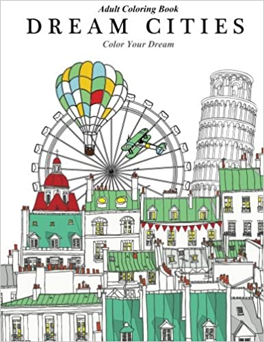 Adult Coloring Book Dream Cities Color Your Volume 2 Cherina Kohey 9781515084099 Amazon Books