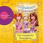 Der magische Honigberg (Drei Freundinnen im Wunderland 7) | Rosie Banks