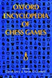 Oxford Encyclopedia of Chess Games, Kevin J. O'Connell and David N. L. Levy, 0923891544