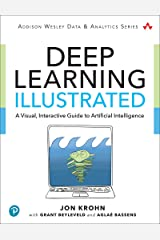 Deep Learning Illustrated: A Visual, Interactive Guide to Artificial Intelligence (Addison-Wesley Data & Analytics Series) Kindle Edition