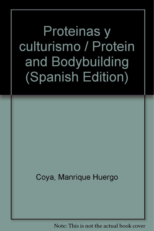 Proteinas y culturismo: Amazon.es: Huergo Coya,M.: Libros