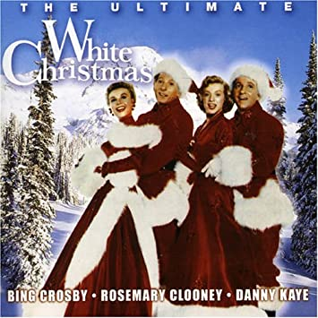 ultimate white christmas - White Christmas Bing Crosby Movie