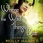 Where the Wild Things Bite | Molly Harper