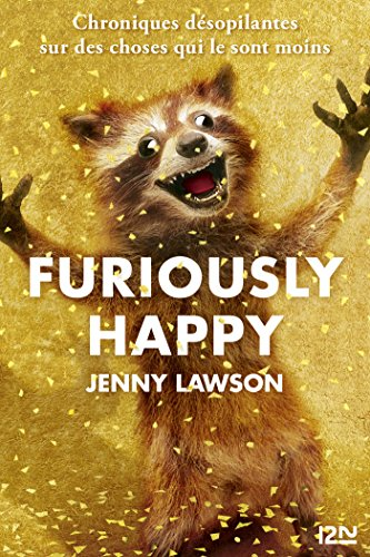 Furiously Happy - Jenny Lawson (2017) sur Bookys