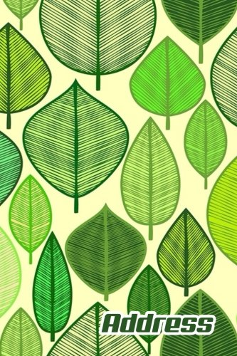 """Address.: Address Book. (Vol. B45) Nature Leaf Green Color Design. Glossy Cover,Contract Large Print, Font, 6"""" x 9"""" For Contacts, Addresses, Phone ... And More. (Address Book Pro Edition.)"""