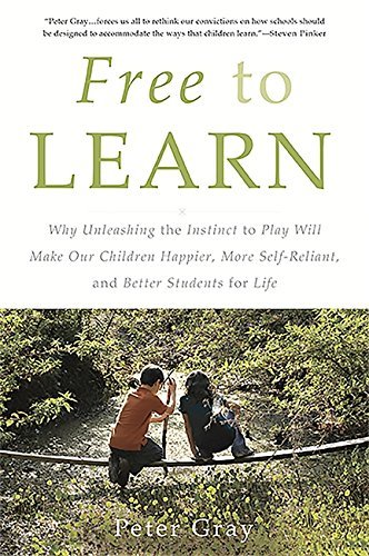 Free to Learn by Peter Gray (2015-02-26)
