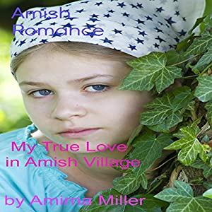 My True Love in Amish Village Audiobook