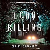 The Echo Killing: A Mystery | Christi Daugherty