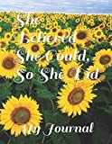 She Believed She Could, So She Did: Giant Five Hundred Page Inspirational Sunflower Design Notebook/Journal