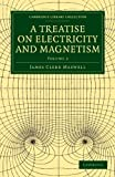 Image of A Treatise on Electricity and Magnetism (Cambridge Library Collection - Physical  Sciences)