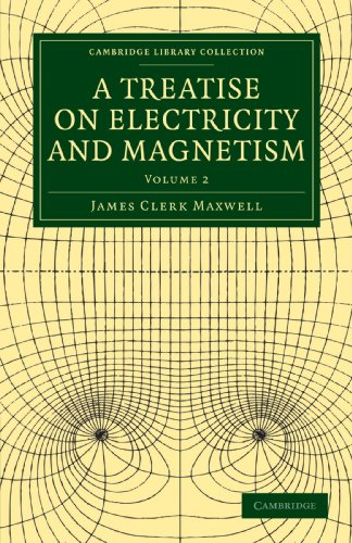 A Treatise on Electricity and Magnetism 2 Volume Paperback Set: A Treatise on Electricity and Magnetism: Volume 2 Paperback (Cambridge Library Collection - Physical  Sciences) por James Clerk Maxwell