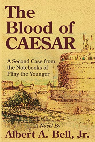 The Blood of Caesar: A Second Case from the Notebooks of Pliny the Younger (Cases from the Notebooks of Pliny the Younger Book 2)