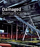 Damaged Romanticism, Terrie Sultan and David Pagel, 1904832512