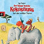 Der kleine Drache Kokosnuss bei den wilden Tieren (Der kleine Drache Kokosnuss 26) | Ingo Siegner