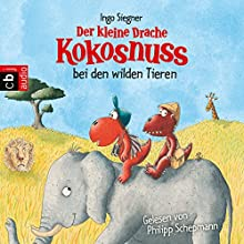 Der kleine Drache Kokosnuss bei den wilden Tieren (Der kleine Drache Kokosnuss 26) Hörbuch von Ingo Siegner Gesprochen von: Philipp Schepmann