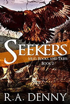 Seekers (Mud, Rocks, and Trees Book 2) by [Denny, R.A.]