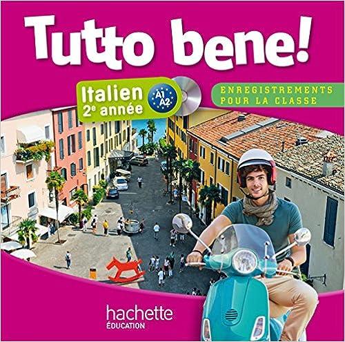Livres gratuits en ligne Tutto bene! 2e année - Italien - CD audio classe - Edition 2014 pdf ebook