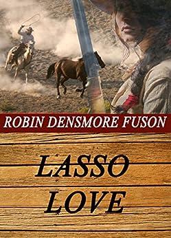 Lasso Love (Love on the Range Book 2) by [Fuson, Robin Densmore]