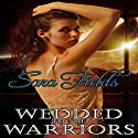 Wedded to the Warriors Audiobook by Sara Fields Narrated by Richard Peterson
