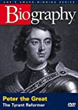 Biography - Peter the Great: The Tyrant Reformer