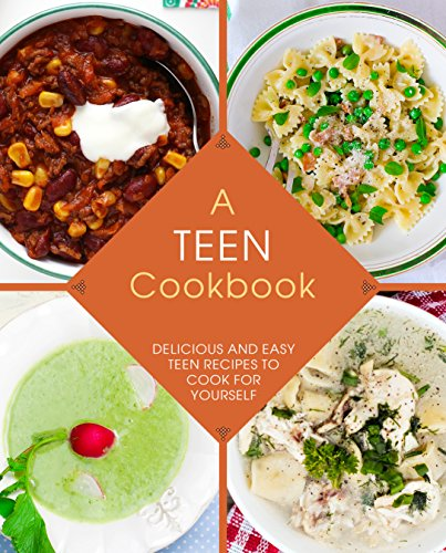 A Teen Cookbook: Delicious and Easy Recipes to Cook for Yourself by [Press, BookSumo]