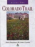 Along the Colorado Trail, John Fielder, 1565790103