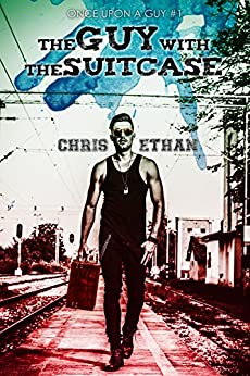 The Guy With The Suitcase (Once Upon A Guy Book 1) by [Ethan, Chris]