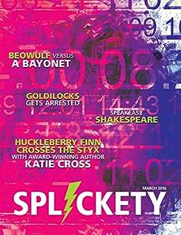 Splickety Magazine - March 2017: Literary Time Warp by [Cross, Katie, Howell, Victoria G.]