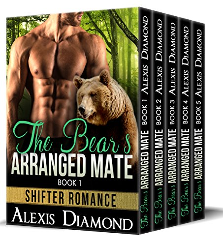 - The Bear's Arranged Mate: Alpha Male Werebear Romance Box Set (Paranormal Shifter Romance Collection Series Book 6)