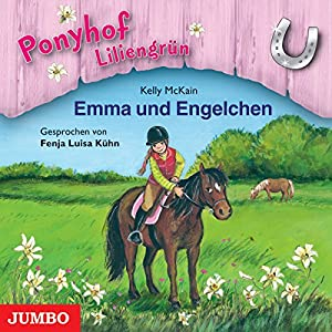 Emma und Engelchen (Ponyhof Liliengrün 6) Hörbuch