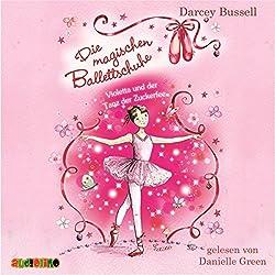 Violetta und der Tanz der Zuckerfee (Die magischen Ballettschuhe 1)