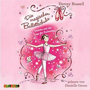 Violetta und der Tanz der Zuckerfee (Die magischen Ballettschuhe 1) Hörbuch