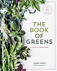 The Book of Greens: A Cook's Compendium of 40 Varieties, from Arugula to Watercress, with More Than 175 Re