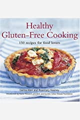 Healthy Gluten-Free Cooking: 150 Recipes for Food Lovers Paperback