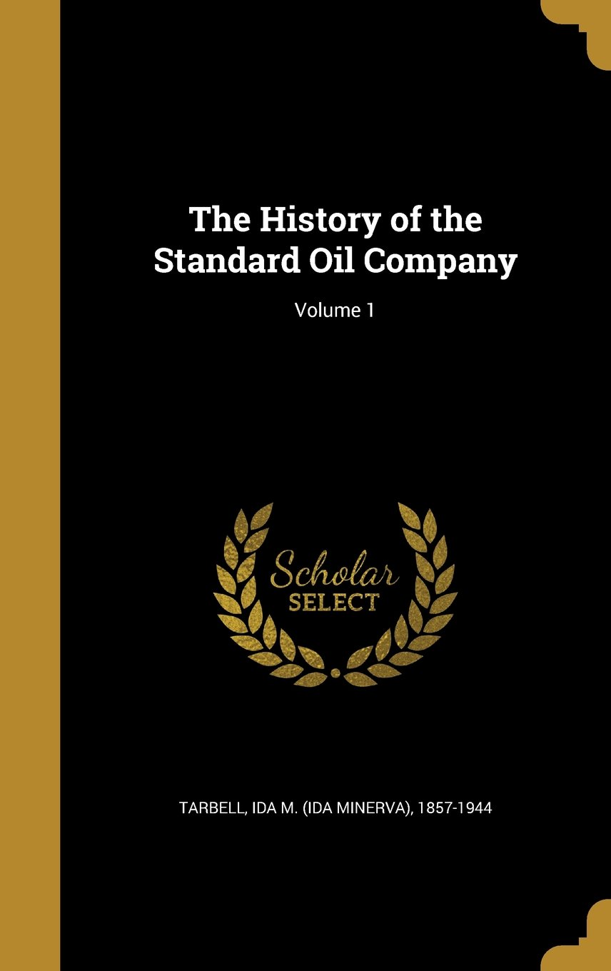 Download The History of the Standard Oil Company; Volume 1 ebook
