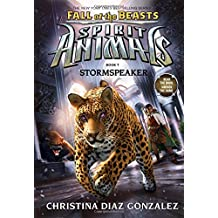 Stormspeaker (Spirit Animals: Fall of the Beasts, Book 7)