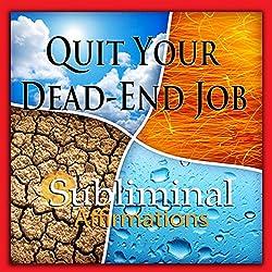 Quit Your Dead-End Job Subliminal Affirmations