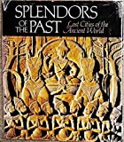 Splendors of the Past, National Geographic Society (U. S.) Special Publications Division, 0870443585