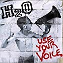H2o - Use Your Voice [Audio CD]<br>$413.00
