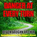 Danger at Every Turn Audiobook by Devon Vaughn Archer Narrated by Jenelle Allen