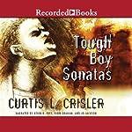Tough Boy Sonatas | Curtis Crisler