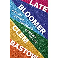 Late Bloomer: How an Autism Diagnosis Changed My Life
