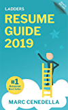 Ladders 2019 Resume Guide: Best Practices & Advice from the Leaders in $100K - $500K jobs (Ladders 2019 Guide Book 1)