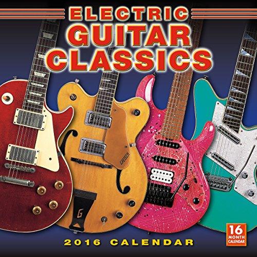 Electric Guitar Classics 2016 Wall Calendar