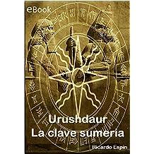 Urushdaur: La clave sumeria (Spanish Edition)