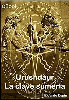 Urushdaur: La clave sumeria (Spanish Edition) by [Bueno, Ricardo Espín]