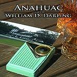 Anahuac: A Texas Story, Book 2 | William Duane Darling