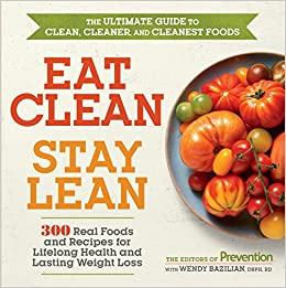 Eat clean stay lean 300 real foods and recipes for for Are lean cuisine meals good for weight loss