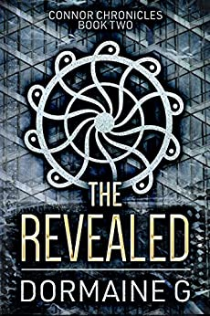 The Revealed (Connor Chronicles Book 2) by [G, Dormaine]
