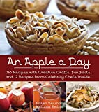 img - for An Apple A Day: 365 Recipes with Creative Crafts, Fun Facts, and 12 Recipes from Celebrity Chefs Inside! book / textbook / text book